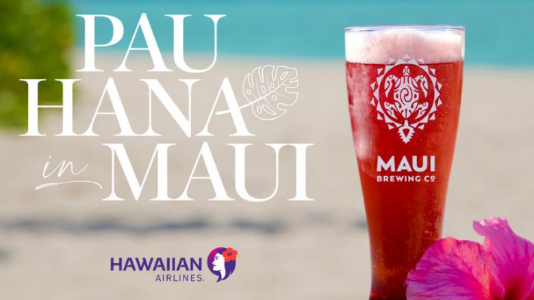 """ハワイアン航空、マウイブリューイングとコラボレーションキャンペーン  """"Pau Hana in Maui (パウ ハナ イン マウイ)"""""""