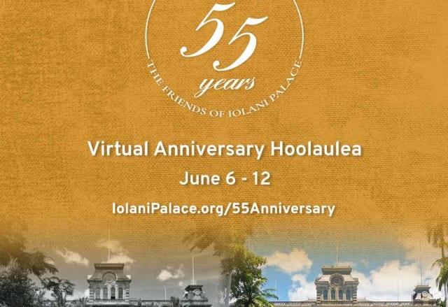 イオラニ宮殿が、55周年記念イベント「Virtual Anniversary Hoolaulea (バーチャル・アニバーサリー・ホオラウレア)」を開催